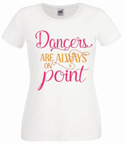 Dancers are always on Point White T-shirt